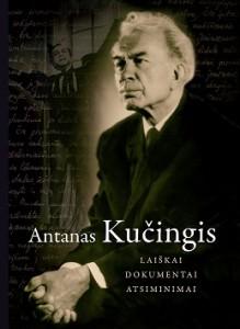 Antanas Kučingis. Laiškai. Dokumentai. Atsiminimai